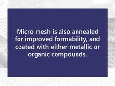 Our micro mesh offers heat transfer capabilities as well as formability. Check our our video on micro mesh here: https://www.youtube.com/watch?v=yeV4Qx7oyfE