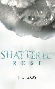 Shattered Rose by T L Gray ebook deal