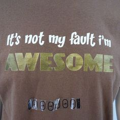 Steve & Barry's Men's Large Brown It's not my fault i'm awesome Graphic T Shirt #SteveBarrys #GraphicTee