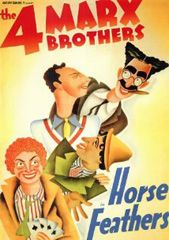 HORSE FEATHERS  Quincy Adams Wagstaff, the new president of Huxley University, hires bumblers Baravelli and Pinky to help his school win the big football game against rival Darwin University. Starring: Groucho Marx, Harpo Marx, Chico Marx  Directed By: Norman Z. McLeod