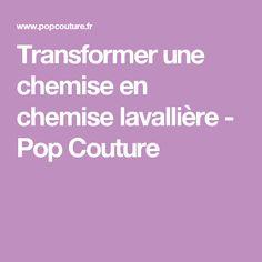 Transformer une chemise en chemise lavallière - Pop Couture