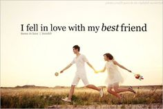 I fell in love with my best friend