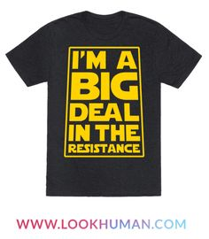 I'm a big deal in the resistance, you should know that's why i'm being chased by space villains throughout the galaxy. Show off your trendy sci-fi nerdyness in this funny quote design and defend your planet from the dark side in style. Perfect gift for nerds and lovers of nostalgic sci-fi movies.