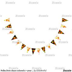 Polka Dots chaos colored 2 + your backgr. Bunting Flags