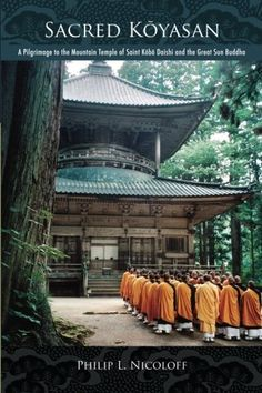 Sacred Koyasan A Pilgrimage to the Mountain Temple of Saint Kobo Daishi and the Great Sun Buddha >>> Click image to review more details.