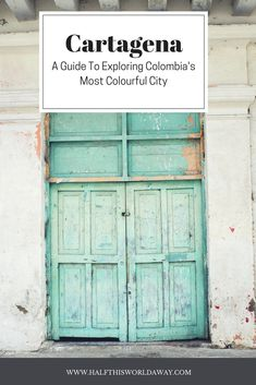 A Guide to Exploring Colombia's Most Colourful City in 24 Hours - halfthisworldaway