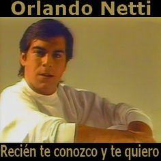 Acordes D Canciones: Orlando Netti - Recien te conozco y te quiero
