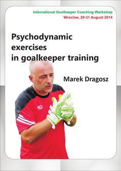 Psychodynamic exercises in goalkeeper training MAREK DRAGOSZ