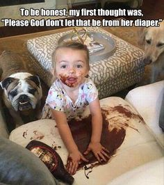 "To be honest, my first thought was: ""Please, God, don't let that be from her diaper!"""