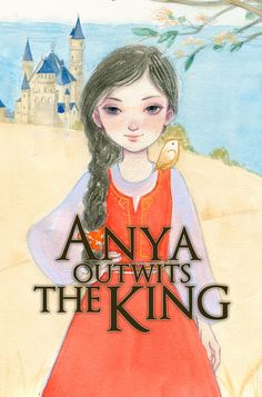 """Anya Outwits the King,"" a Russian folktale now available in FarFaria!"