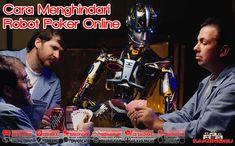 Cara Menghindari Robot Poker Online  Poker Online, Robot Poker Online, Agen Judi Poker Online, Judi Poker, judi Poker Online,