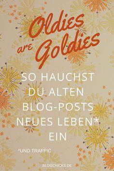 10 Tipps wie du alten Blogposts neues Leben einhauchst und mehr Traffic generierst I www.blogchicks.de