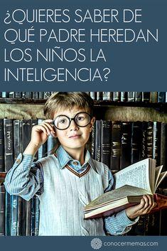 Quieres saber de qué padre heredan los niños la inteligencia? #mente #autoayuda