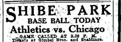 "From The Philadelphia Inquirer; Wednesday morning, August 21st, 1918, Page 10.  Shibe Park later became Connie Mack Stadium and was located at the intersection of 21st Street and Lehigh Avenue.  It opened in 1909 and was demolished in 1976 after years of neglect.  It is now the site of a ""megachurch."""