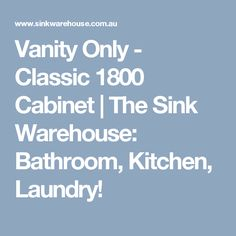 Pic On Vanity Only Classic Cabinet The Sink Warehouse Bathroom Kitchen Laundry