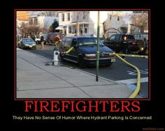 Firefighters - I LOVE THIS WITH ALL MY HEART! HAHAHA!