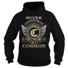 Cool Never Underestimate The Power of a COHRON - Last Name, Surname T-Shirt T shirts