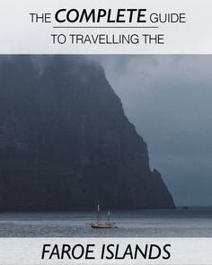 The Complete Guide to Travelling in the Faroe Islands