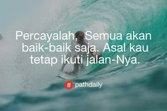 Daily Quotes, Me Quotes, Quotes Indonesia, Islamic Quotes, Wisdom, Motivation, Words, Anime, Instagram