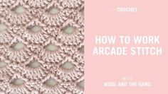 In this video we teach you how to crochet the Arcade Stitch. The stitch creates a lovely shell or fan pattern and is perfect for blankets, shawls and more...