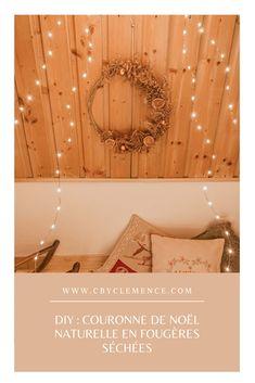DIY : couronne de Noël naturelle en fougères séchées - C by Clemence Tapestry, Blog, Home Decor, Fern Bouquet, Crowns, Hanging Tapestry, Tapestries, Decoration Home, Room Decor
