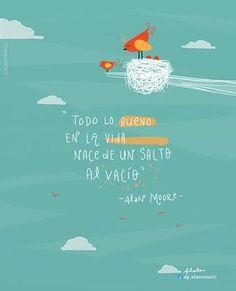 Todo lo bueno en la vida nace de un salto al vacío... #happy #frases