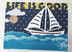 Lori - Great scene using the Sailboat die, and Life is Good Express Edge.  The navy dotted paper makes a perfect starry sky!