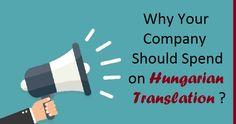 Why Your #Company Should Spend on #HungarianTranslation ?  #Translation #LanguageTranslation