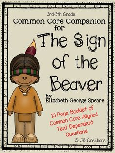 Provide students with this rich, text dependent comprehension booklet to accompany the novel, The Sign of the Beaver.  Modeled after the common core Language Arts standards, this booklet contains 13 pages of higher level thinking questions in a student friendly 1/2 page design.  Ready to print and use! https://www.teacherspayteachers.com/Product/The-Sign-of-the-Beaver-Common-Core-Companion-student-question-booklet-1663308