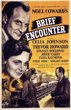 Brief Encounter - 1945 Directed by: David Lean Based on: Still Life 1936 play by Noël Coward Starring: Celia Johnson Trevor Howard Stanley Holloway Joyce Carey Old Movie Posters, Cinema Posters, Vintage Posters, Martin Scorsese, Annie Hall, Old Movies, Vintage Movies, Vintage Romance, Harold Et Maude