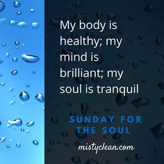 SUNDAY FOR THE SOUL: Say this affirmation OUT LOUD! Love ya, Misty Clean Inc.