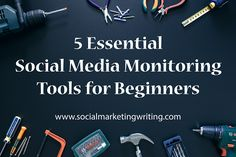 5 Essential Social Media Monitoring Tools for Beginners