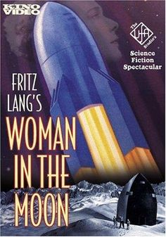 Directed by Fritz Lang. With Willy Fritsch, Gerda Maurus, Klaus Pohl, Fritz Rasp. A tenacious scientist blasts off for the moon in hopes of riches that may be found there. Kino International, Sci Fi Horror Movies, Woman In Gold, Retro Rocket, Fritz Lang, Horror Posters, Instant Video, Fantasy Movies, Latest Movies