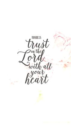 ~Proverbs 3:5
