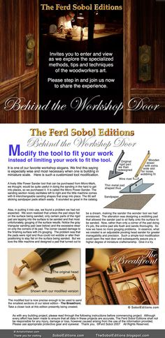 The Ferd Sobol Editions builds the world's finest miniature furniture and modifies tools to obtain precision Take a peek behind the workshop door as we modify a sander. Visit the website: SobolEditions.com Visit the blog: TheSobolEditions.blogspot.com