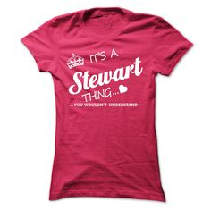 cool Its A Stewart Thing 2015 Check more at http://myteemoon.com/its-a-stewart-thing-2015/