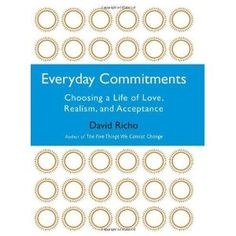 Everyday Commitments: Choosing a Life of Love, Realism, and Acceptance by Richo, David published by Shambhala Hardcover
