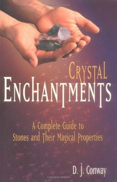 The Paperback of the Crystal Enchantments: A Complete Guide to Stones and Their Magical Properties by D. Conway, Brian Ed. Conway, Brian Ed Conway Self Development Books, Witchcraft Books, Toil And Trouble, Book Of Shadows, Tarot Decks, Stones And Crystals, Make You Feel, Enchanted, Dj