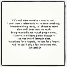 I don't want a relationship just to have somebody.  I'm not here for a fairytale.