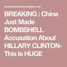 BREAKING : China Just Made BOMBSHELL Accusation About HILLARY CLINTON- This Is HUGE