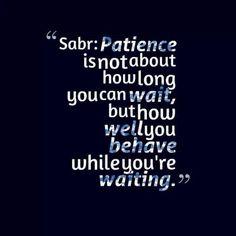 """Patience is success"""