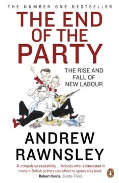 #TheEndoftheParty: The #Rise and #Fall of #NewLabour is a book by #political #journalist #AndrewRawnsley detailing the centre left #NewLabour Premiership of #TonyBlair. #TheEndoftheParty is #packed with more #astonishing revelations as #Rawnsley takes up the #NewLabour #story from the day of its #second #election victory in 2001.