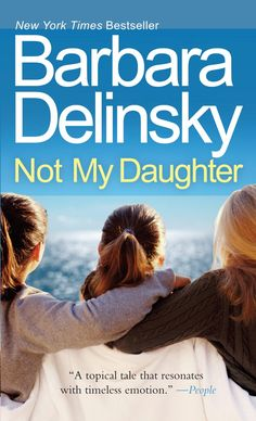 """The Book Chick: Review: """"Not My Daughter"""" by Barbara Delinsky.  Purchased 5/4/16."""