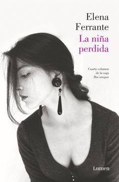 La niña perdida / Elena Ferrante ; traducción de Celia Filipetto