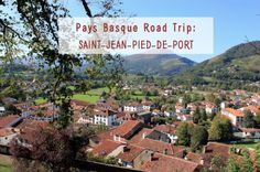 St Jean Pied de Port, France: Road trip through French #Basque Country