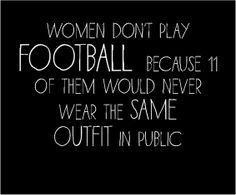 women don't play football quote