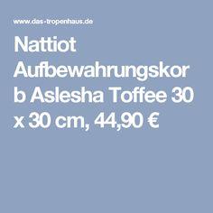Nattiot Aufbewahrungskorb Aslesha Toffee 30 x 30 cm, 44,90 €
