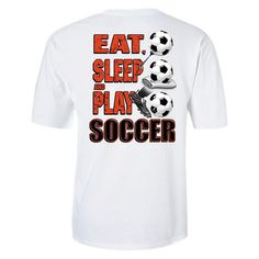 Eat, Sleep, Play Soccer T-Shirt