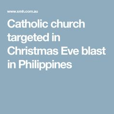 Catholic church targeted in Christmas Eve blast in Philippines
