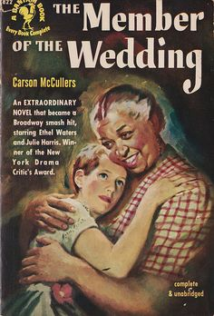 Carson McCullers: The member of the wedding.  Bantam Books 1950.